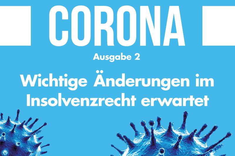 Corona-Spezial Nr. 2: Wichtige Änderungen im Insolvenzrecht erwartet