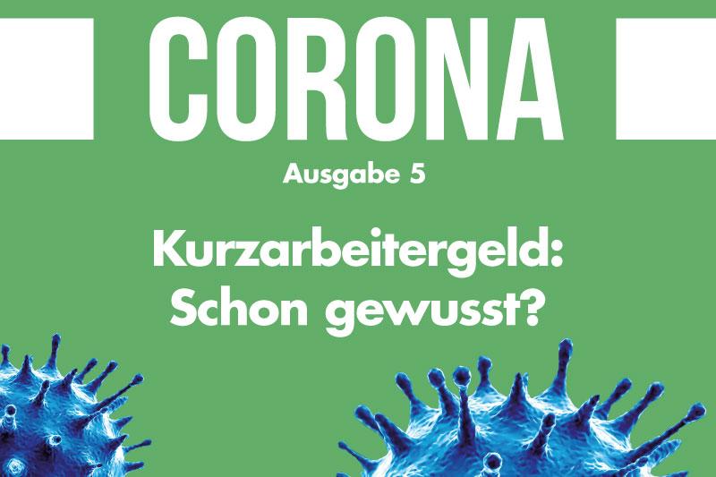 Corona-Spezial Nr. 5: Aktuelles rund um die Kurzarbeit