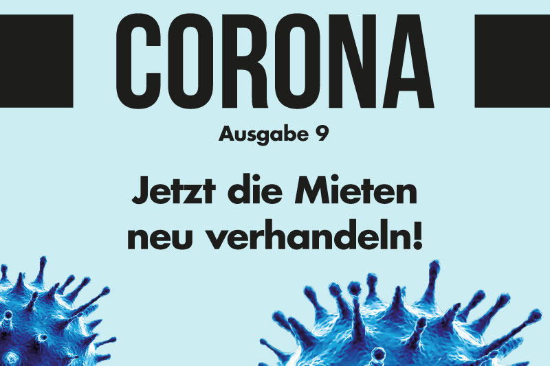 Corona-Spezial Nr. 9: Jetzt die Mieten neu verhandeln